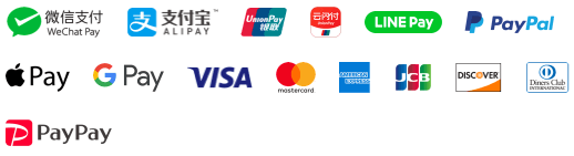 VISA・Mastercard・American Express・Diners Club・JCB・DISCOVER・Alipay・WeChat Pay・銀聯・PayPal・UnionPay・Google Pay・Apple Pa・LINE Pay・PayPay